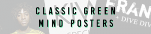 Classic Green Mind Posters
